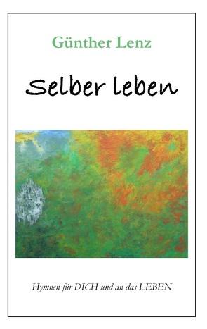 Selber leben von Lenz,  Günther