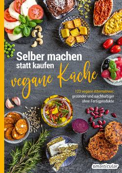 Selber machen statt kaufen – vegane Küche