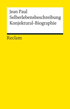 Selberlebensbeschreibung. Konjektural-Biographie von Jean Paul, Wuthenow,  Ralph-Rainer