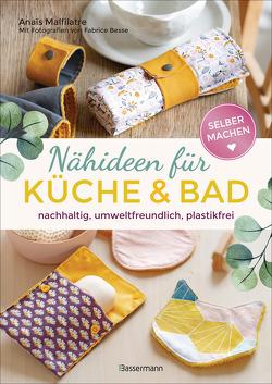 Selbermachen: Nähideen für Küche und Bad von Besse,  Fabrice, Malfilâtre,  Anais
