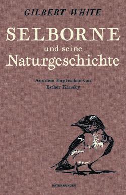 Selborne und seine Naturgeschichte von Kinsky,  Esther, White,  Gilbert