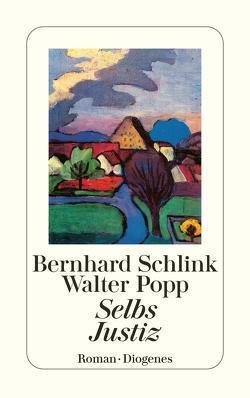 Selbs Justiz von Popp,  Walter, Schlink,  Bernhard