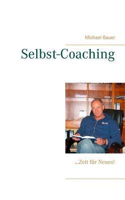 Selbst-Coaching von Bauer,  Michael