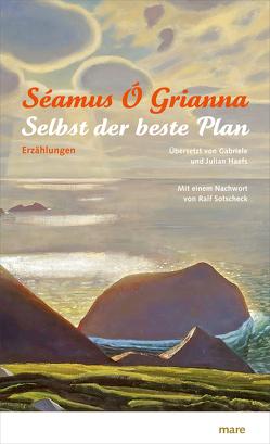 Selbst der beste Plan von Grianna,  Séamus Ó, Haefs,  Gabriele, Haefs,  Julian, Sotscheck,  Ralf