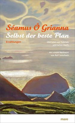 Selbst der beste Plan von Haefs,  Gabriele, Haefs,  Julian, Ó Grianna,  Séamus, Sotscheck,  Ralf