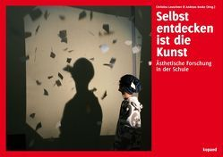 Selbst entdecken ist die Kunst von Knoke,  Andreas, Leuschner,  Christina