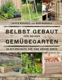 Selbst gebaut für meinen Gemüsegarten von Russell,  Ben, Russell,  Joyce