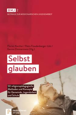 Selbst glauben von Freudenberger-Lötz,  Petra, Karcher,  Florian, Zimmermann,  Germo