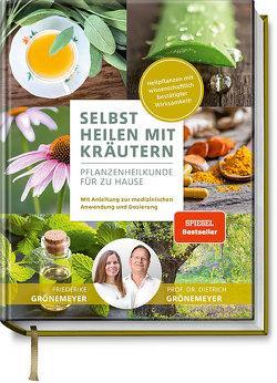 Selbst Heilen mit Kräutern von Grönemeyer,  Friederike, Grönemeyer,  Prof. Dr. Dietrich