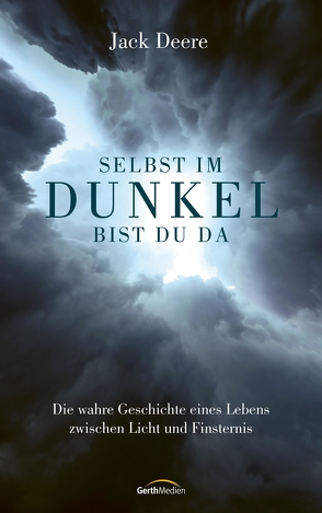 Selbst im Dunkel bist du da von Deere,  Jack, Roman,  Oliver