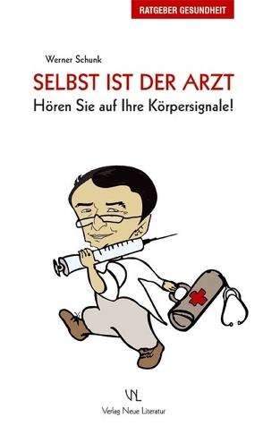 Selbst ist der Arzt von Schunk,  Werner