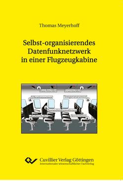 Selbst-organisierendes Datenfunknetzwerk in einer Flugzeugkabine von Meyerhoff,  Thomas