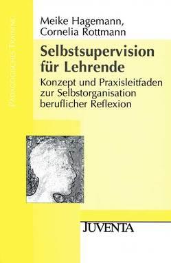 Selbst-Supervision für Lehrende von Hagemann,  Meike, Rottmann,  Cornelia