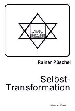 Selbst-Transformation von Püschel,  Rainer