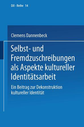 Selbst- und Fremdzuschreibungen als Aspekte kultureller Identitätsarbeit von Dannenbeck,  Clemens