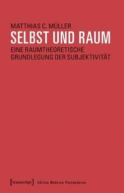 Selbst und Raum von Müller,  Matthias C.