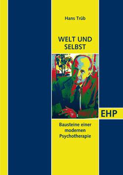 Selbst und Welt von Staemmler,  Frank-M., Trüb,  Hans, Weber,  Nadir