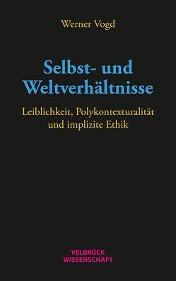 Selbst- und Weltverhältnisse von Vogd,  Werner