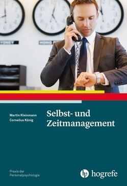 Selbst- und Zeitmanagement von Kleinmann,  Martin, König,  Cornelius J.