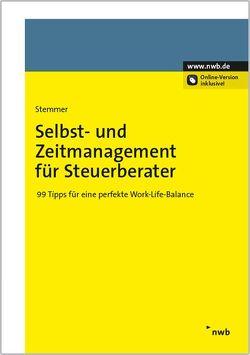 Selbst- und Zeitmanagement für Steuerberater von Stemmer,  Hans-Jörg