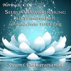 Selbst-Verwirklichung als Wissenschaft und höchste Erfüllung – 3 Audio-CDs von Hozzel,  Michael, Omkarananda,  Swami