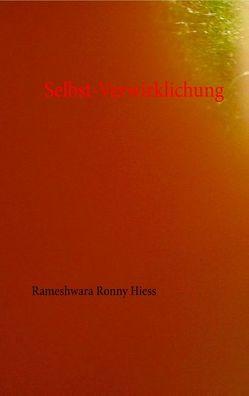 Selbst-Verwirklichung von Hiess,  Rameshwara Ronny