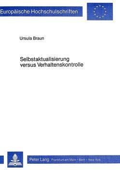 Selbstaktualisierung versus Verhaltenskontrolle von Braun,  Ursula
