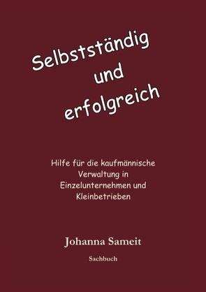 Selbständig und erfolgreich von Sameit,  Johanna