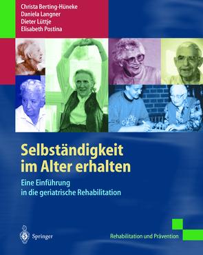 Selbständigkeit im Alter erhalten von Berting-Hüneke,  Christa, Hoop,  D., Langner,  Daniela, Lüttje,  Dieter, Postina,  Elisabeth, Sell,  U.