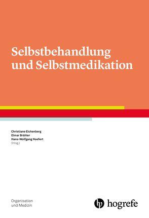 Selbstbehandlung und Selbstmedikation von Brähler,  Elmar, Eichenberg,  Christiane, Hoefert,  Hans-Wolfgang