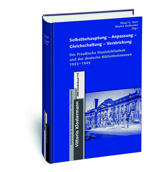 Selbstbehauptung-Anpassung-Gleichschaltung-Verstrickung von Hollender,  Martin, Saur,  Klaus G.