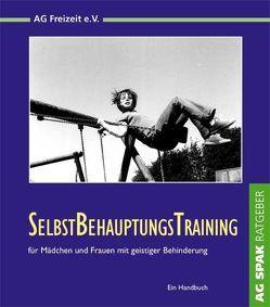 SelbstBehauptungsTraining für Mädchen und Frauen mit geistiger Behinderung von Fischer,  Anja, Hofmann,  Inge, Zipprich,  Angie