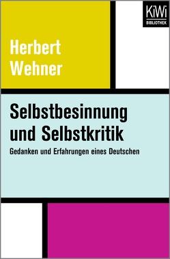 Selbstbesinnung und Selbstkritik von Leugers-Scherzberg,  August H., Wehner,  Herbert