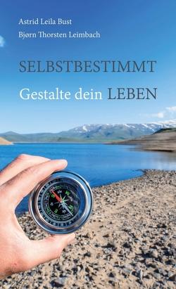 Selbstbestimmt von Astrid Bust,  Leila, Leimbach,  Bjørn Thorsten, Thorsten Leimbach,  Bjørn