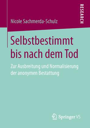 Selbstbestimmt bis nach dem Tod von Sachmerda-Schulz,  Nicole
