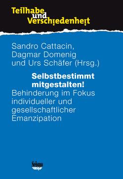 Selbstbestimmt mitgestalten! von Cattacin,  Sandro, Domenig,  Dagmar, Schäfer,  Urs