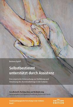 Selbstbestimmt unterstützt durch Assistenz von Egloff,  Barbara