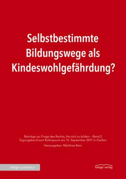 Selbstbestimmte Bildungswege als Kindeswohlgefährdung? von Kern,  Matthias
