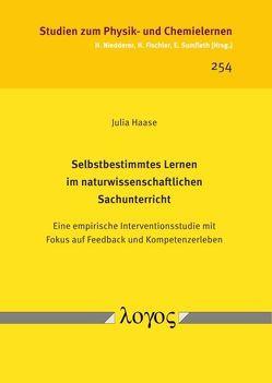 Selbstbestimmtes Lernen im naturwissenschaftlichen Sachunterricht von Haase,  Julia