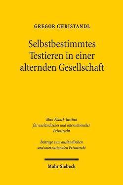 Selbstbestimmtes Testieren in einer alternden Gesellschaft von Christandl,  Gregor