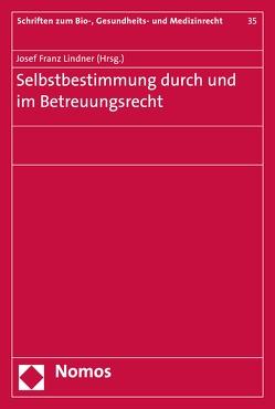 Selbstbestimmung durch und im Betreuungsrecht von Lindner,  Josef Franz