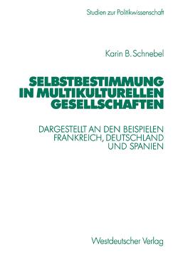 Selbstbestimmung in multikulturellen Gesellschaften von Schnebel,  Karin
