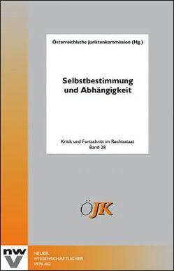 Selbstbestimmung und Abhängigkeit von Österreichische Juristenkommission