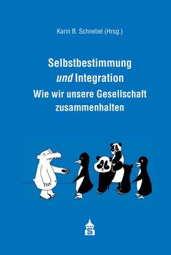 Selbstbestimmung und Integration von Schnebel,  Karin B.