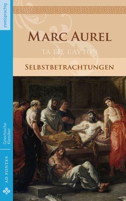Selbstbetrachtungen von Marc Aurel