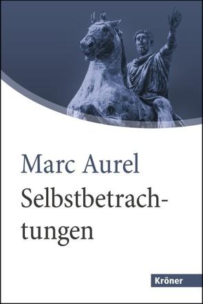 Selbstbetrachtungen von Capelle,  Wilhelm, Fündling,  Jörg, Marc Aurel
