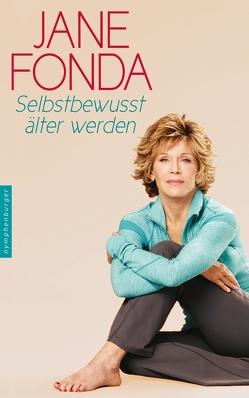 Selbstbewusst älter werden von Bischoff,  Ursula, Fonda,  Jane