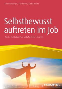 Selbstbewusst auftreten im Job von Hölzl,  Franz, Nürnberger,  Elke, Raslan,  Nadja