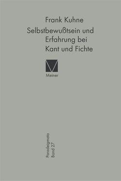 Selbstbewußtsein und Erfahrung bei Kant und Fichte von Kuhne,  Frank