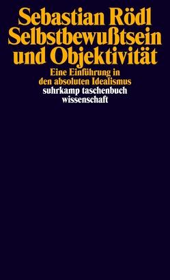 Selbstbewusstsein und Objektivität von Böse-Sprenger,  Carolin, Rödl,  Sebastian